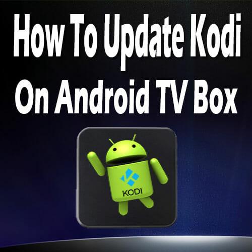 Android tv box kodi update