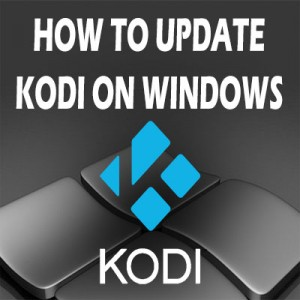 How To Update Kodi On Windows
