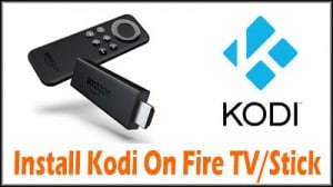 How To Install Kodi On Fire TV Or Fire TV Stick
