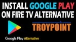 Install Google Play On Fire TV