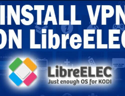 How To Install VPN On LibreELEC