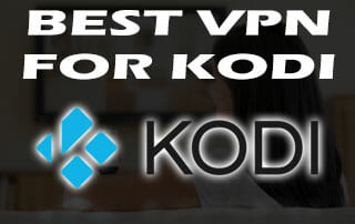 Best vpn for streaming on kodi