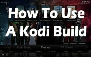 How To Use A Kodi Build