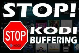 Stop Kodi Buffering