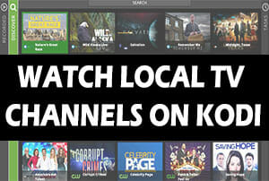 How To Watch Local TV Channels On Kodi For Free