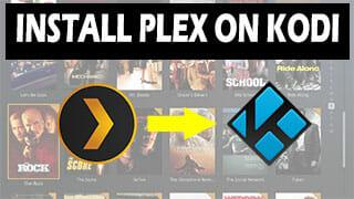How To Install Plex On Kodi - 2 Methods Explained