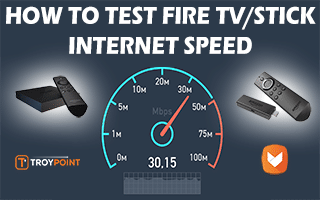 Test Internet Speed On Fire TV Or Firestick