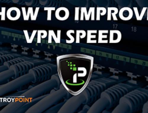 How To Improve VPN Speed