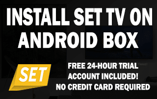 Install SET TV IPTV On Android Box