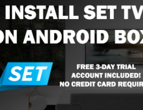 How To Install SET IPTV On Android Box