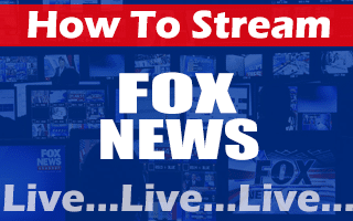Stream Fox News Live Without Cable Or Dish Subscription
