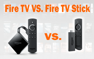 Fire TV VS. Fire TV Stick