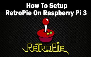 Setup RetroPie On Raspberry Pi 3