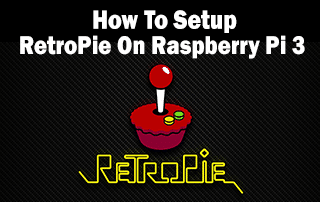 Setup RetroPie On Raspberry Pi 3