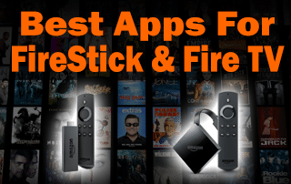 Best Apps for FireStick & Fire TV