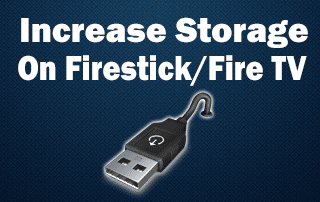 Increase Storage on Firestick & Fire TV