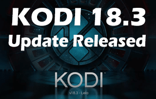 Kodi 18 3 Updates, Improvements, and Download Links