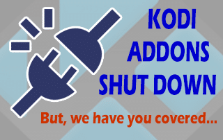 Kodi Addons Not Working But We Have You Covered