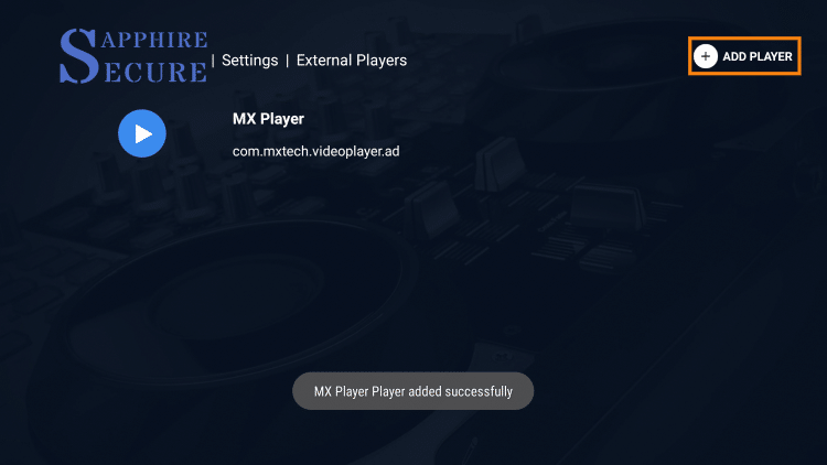 "You should then see the message ""MX Player Player added successfully"" on the bottom of your screen."