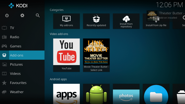 Once the Movie Theater Butter add-on has been installed go back to the Home screen of Kodi. Click Add-ons