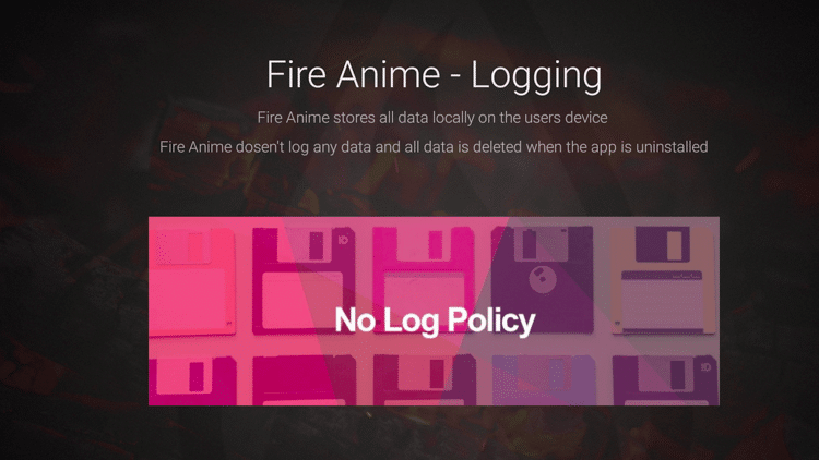 Fire Anime Features - No Log Policy