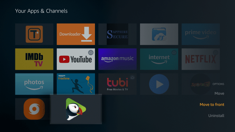 Locate Puffin TV and click the Options button (3 horizontal lines). Then click Move to front.