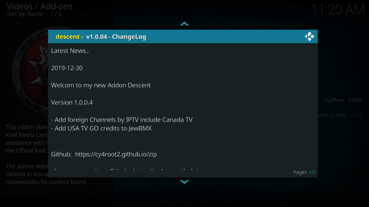 If you see a Change Log message appear just click the OK button on your remote
