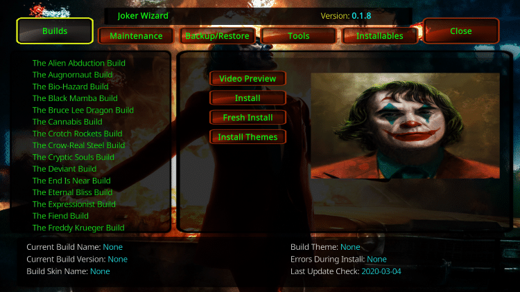 You are now inside the Joker Wizard. Select Builds and you will notice the different build options appear on the left.