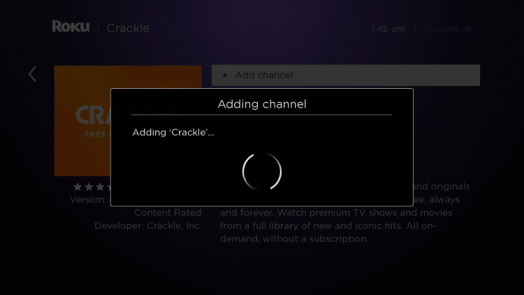Wait a few seconds for the Crackle channel to be added to your Roku device.