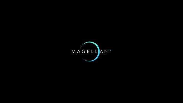 Launch MagellanTV