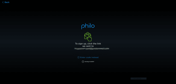 This screen will then appear letting you know that Philo sent a link to your email. However, you can enter a code instead.