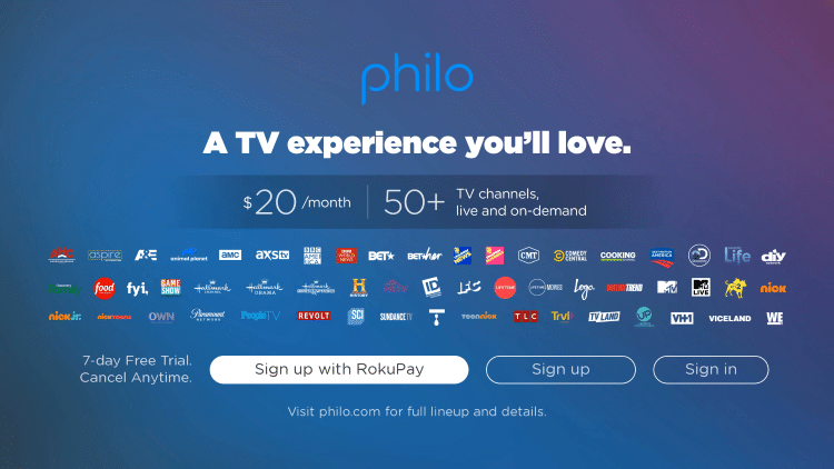 That's it! When launching Philo TV on your Roku device you can either Sign in, Sign up, or Sign up with RokuPay