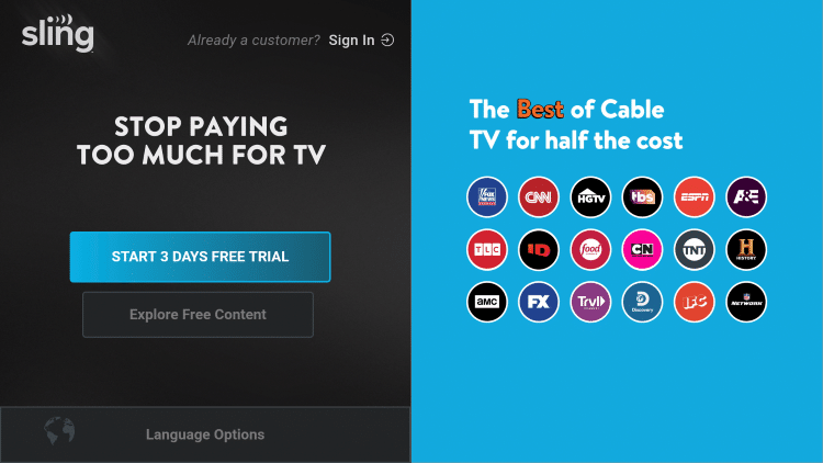 That's it! When launching Sling TV you can either select Start 3 Days Free Trial or Explore Free Content.