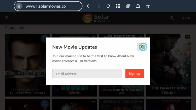 That's it! You are now able to use SolarMovie on your Firestick/Fire TV device with the Silk Browser. If this screen appears just click the X icon.