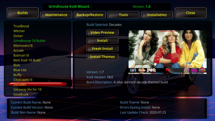 Scroll down and choose Decades under the Grindhouse 18 Builds header.