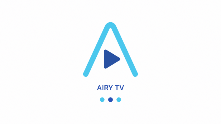 Launch Airy TV.