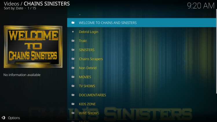 That's it! You have successfully installed the Chains Sinisters Kodi Addon