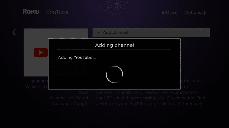 Wait a few seconds for the YouTube channel to be added to your Roku device.