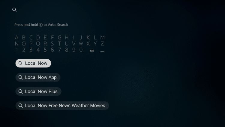 "From your device home-screen hover over the search icon and type in ""Local Now"" and select the highlighted option"