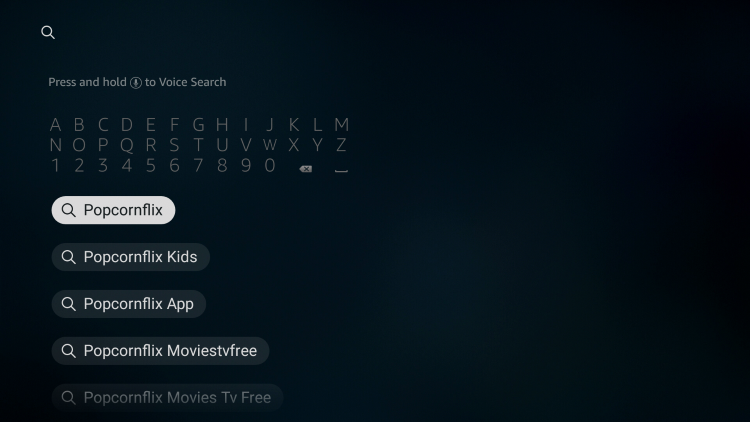 "From your device home-screen hover over the search icon. Then type in ""popcornflix"" and select the first option"