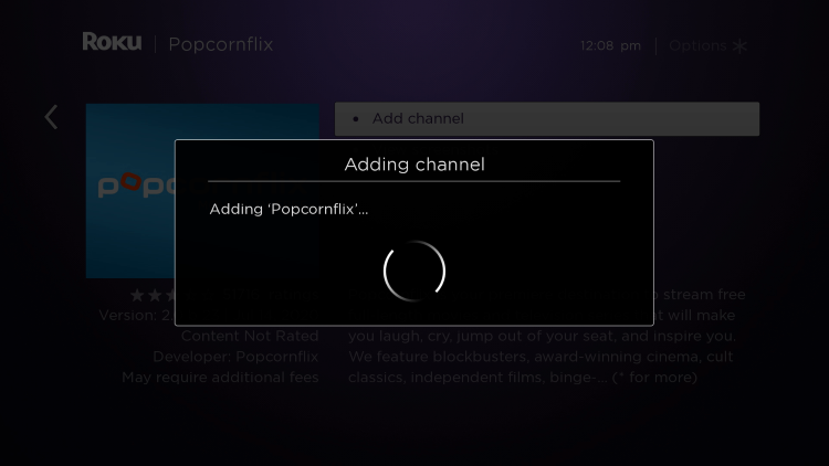 Wait a few seconds for the channel to be added to your Roku device.