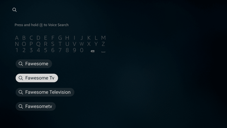 "From your device home-screen hover over the search icon and type in ""Fawesome TV,"" then select the first option."