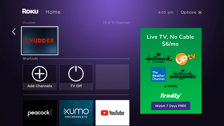 Return back to your Roku home screen and locate Shudder within your channel list