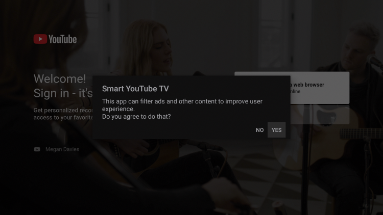When first launching Smart YouTube TV you will receive this message. Click Yes