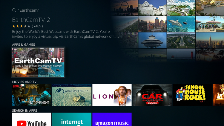 "Choose the EarthCam app that appears under Apps & Games. The Firestick version is called ""EarthCamTV 2."""