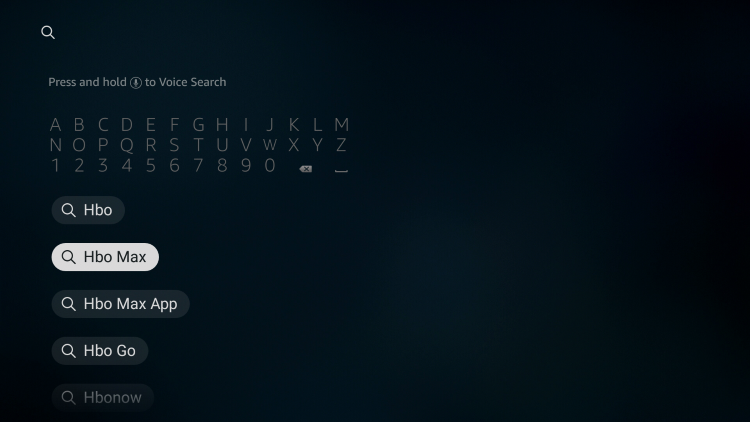 """From your device home-screen hover over the search icon and type in""""HBO Max"""" then select the first option that appears."""