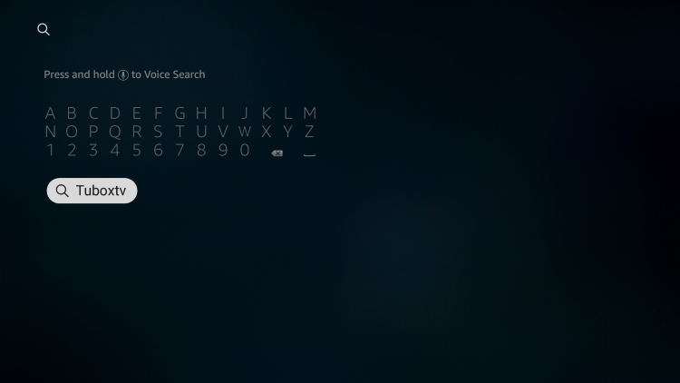 From your device home-screen hover over the search icon to type and select TuboxTV