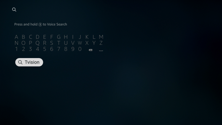 From your device home-screen hover over the search icon to type and select TVision