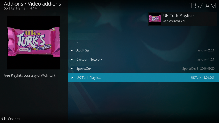 Wait for the UK Turk Playlists Add-on installed message to appear