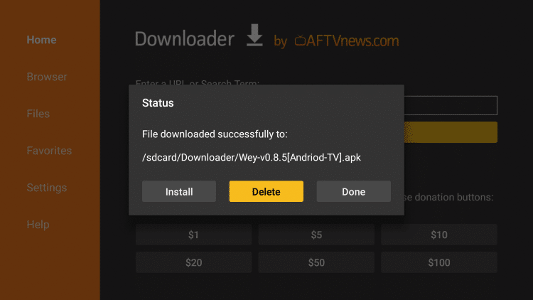 This will return you to the Downloader App. Click Delete (This will remove the installation file for more space on your device)